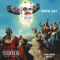 Two Hour Delay — Snow Day
