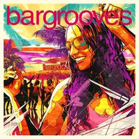 Bargrooves Summer Sessions 2016 — сборник