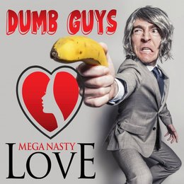 Dumb Guys — Mega Nasty Love