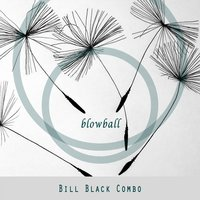 Blowball — Bill Black Combo