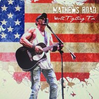 Worth Fighting For — Mathews Road