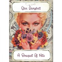 A Bouquet Of Hits — Glen Campbell