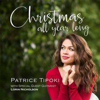 Christmas All Year Long — Patrice Tipoki