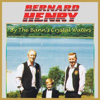 By the Bann's Crystal Waters — Bernard Henry