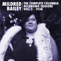 The Complete Columbia Recording Sessions, Vol. 2 - 1938 — Mildred Bailey & Her Orchestra, Red Norvo & His Orchestra