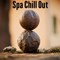 Spa Chill Out — Spa Relaxation, Serenity Spa Music Relaxation, Relaxing Spa Music, Spa Music Paradise