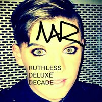 Ruthless Deluxe Decade — Nawr