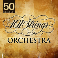 50 Best Of 101 Strings Orchestra — 101 Strings Orchestra
