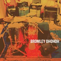Oh Oh Oh — Bromley