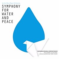 The Symphony for Water and Peace — The Blue Peace Orchestra