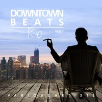 Downtown Beats Rio, Vol. 1 — сборник