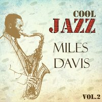 Cool Jazz, Miles Davis Vol..2 — Miles Davis