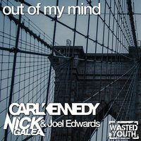 Out of My Mind — Joel Edwards, Carl Kennedy, Nick Galea, Carl Kennedy & Nick Galea & Joel Edwards