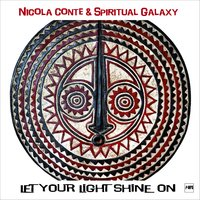 Let Your Light Shine On — Nicola Conte, Spiritual Galaxy