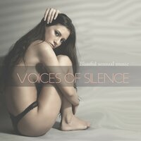 Voices of Silence (Blissful Sensual Music) — сборник