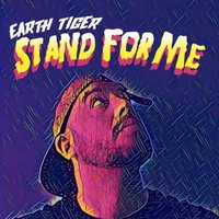Stand for Me — Earth Tiger