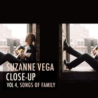 Close up, Vol. 4 - Songs of Family — Suzanne Vega