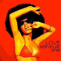 Love Deep House, One (Totally Deep House Experience) — сборник