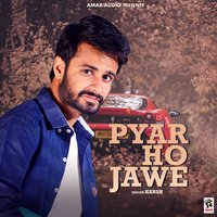 Pyar Ho Jawe — Harsh