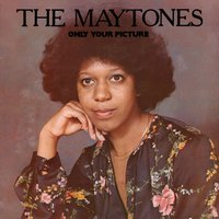 Only Your Picture — The Maytones