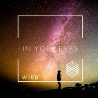 In Your Eyes — Wied