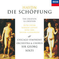 Haydn: Die Schöpfung (The Creation) — Chicago Symphony Orchestra, René Pape, Georg Solti, Ruth Ziesak, Herbert Lippert, Chicago Symphony Chorus