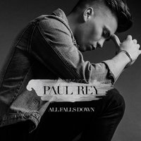 All Falls Down — Paul Rey