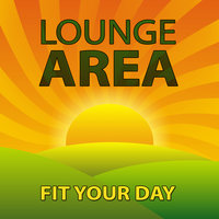 Lounge Area - Fit Your Day — сборник