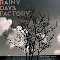 This Is Tomorrow — Rainy Days Factory