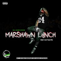 Marshawn Lynch (Haters Won't Touch Me) — Wojack, Outrageous, DJ Jusz Nyce, Kid Raww, Thunderbird Coogi