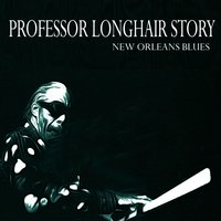 Professor Longhair Story - New Orleans Blues — сборник