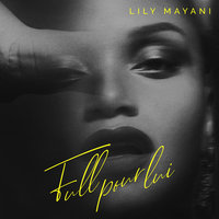Full pour lui — Lily Mayani