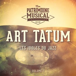 Les idoles du Jazz : Art Tatum, Vol. 1 — Art Tatum
