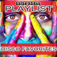 Retro Dance Playlist Disco Favorites — сборник