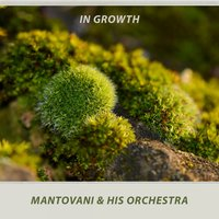 In Growth — Mantovani & His Orchestra
