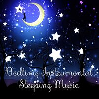 Bedtime Instrumental Sleeping Music - Sleeping Music for Babies and Infants, New Age Soothing Sounds for Newborns to Relax, White Noises and Nature Sounds for Deep Sleep — Little Baby Universe