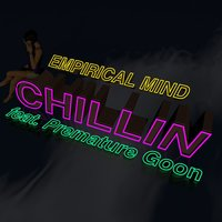 Chillin' — Empirical Mind, Premature Goon