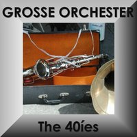 Grosse Orchester Der 40 Er Jahre - Orchestras of the 40'ies - Big Bands — сборник