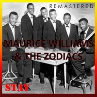 Stay — Maurice Williams, The Zodiacs