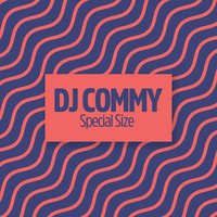 Special Size — DJ Commy