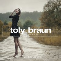 Last Thing I Do — Toly Braun