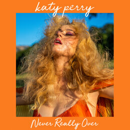 Never Really Over — Katy Perry