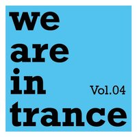 We Are In Trance, Vol.04 — сборник
