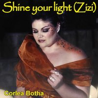 Shine Your Light (Zizi) — Corlea Botha