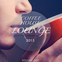 Coffeehouse Lounge - 2015, Vol. 1 — сборник