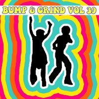 Bump and Grind, Vol. 39 — сборник