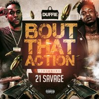 'Bout That Action — 21 Savage, Duffie