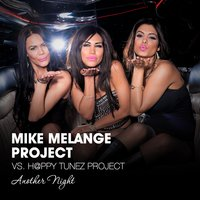 Another Night — Mike Melange Project vs. H@ppy Tunez Project