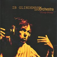 Ping-Pong — Ib Glindemann Orchestra