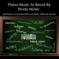 Piano Music to Read By, Study Music & Soft Music 4 Concentration At Work, Office & School — Study Music Collective